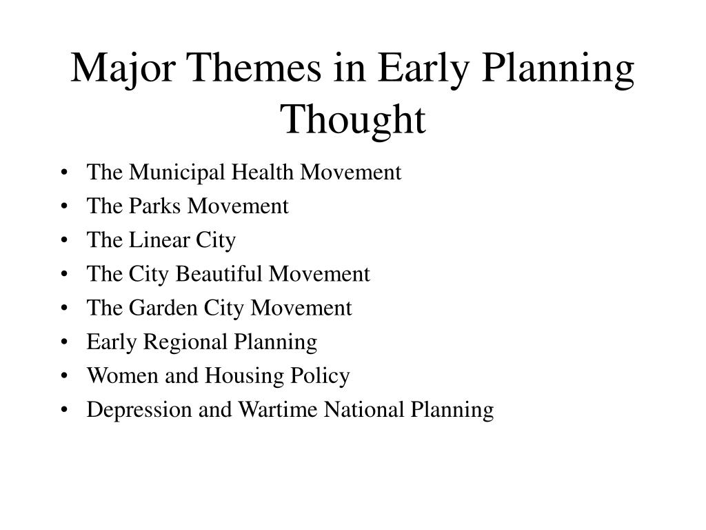Major Themes in Early Planning Thought