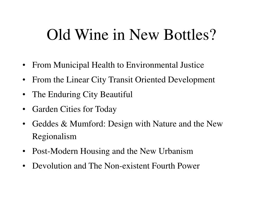 Old Wine in New Bottles?