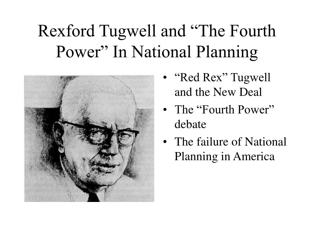 "Rexford Tugwell and ""The Fourth Power"" In National Planning"