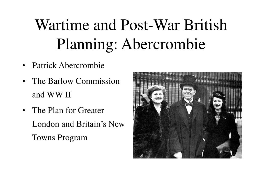 Wartime and Post-War British Planning: Abercrombie