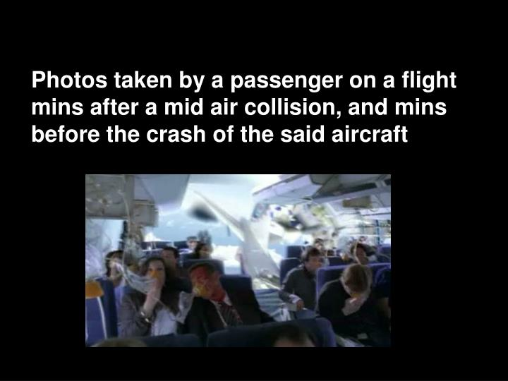 Photos taken by a passenger on a flight mins after a mid air collision, and mins before the crash of...