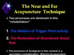 the near and far acupuncture technique37