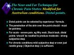 the near and far technique for chronic pain states modified for australian conditions distal points