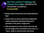 the near and far technique for chronic pain states modified for australian conditions local points