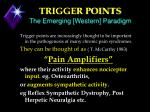 trigger points the emerging western paradigm