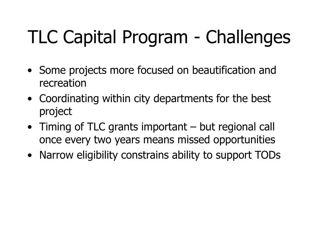TLC Capital Program - Challenges