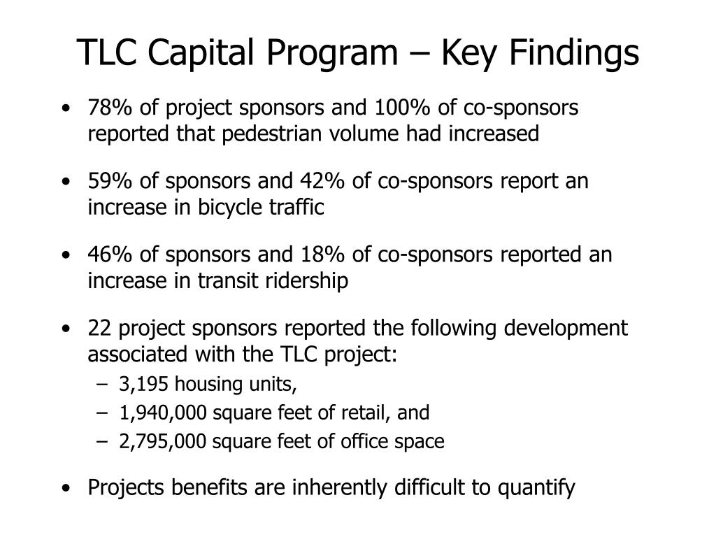 TLC Capital Program – Key Findings