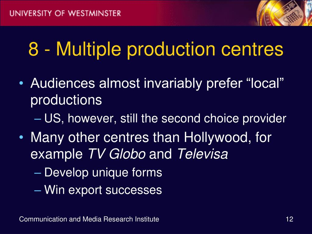8 - Multiple production centres