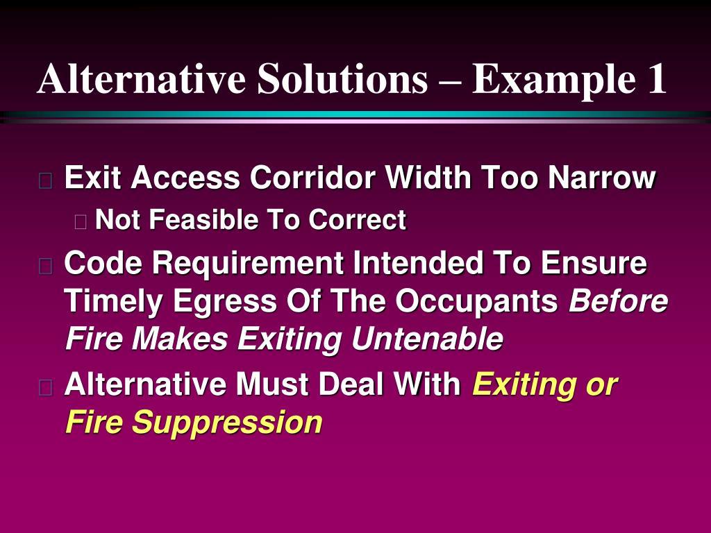 Alternative Solutions – Example 1