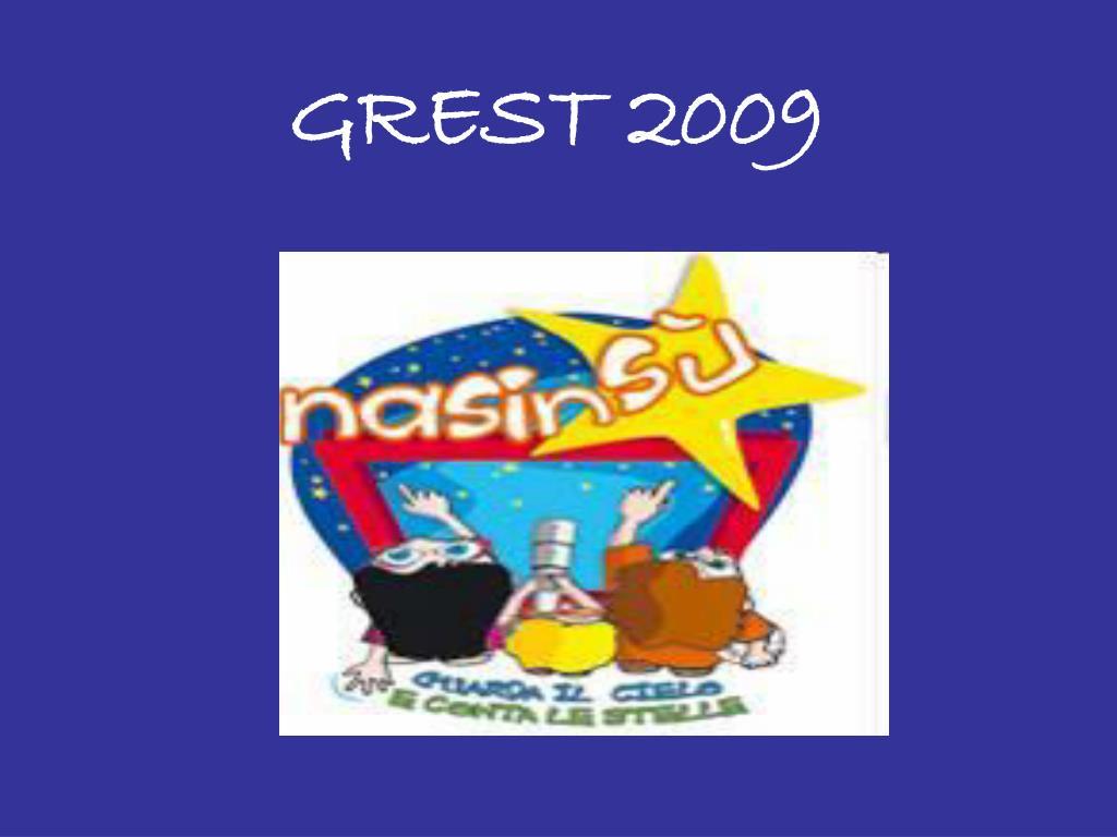 GREST 2009
