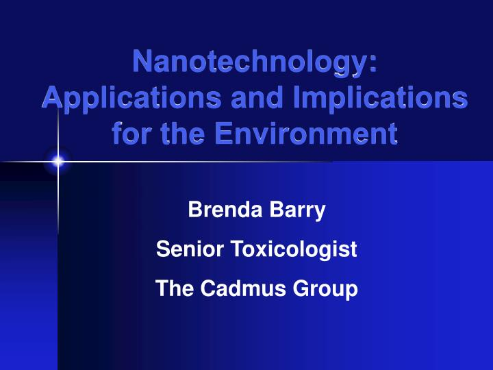 Nanotechnology applications and implications for the environment2