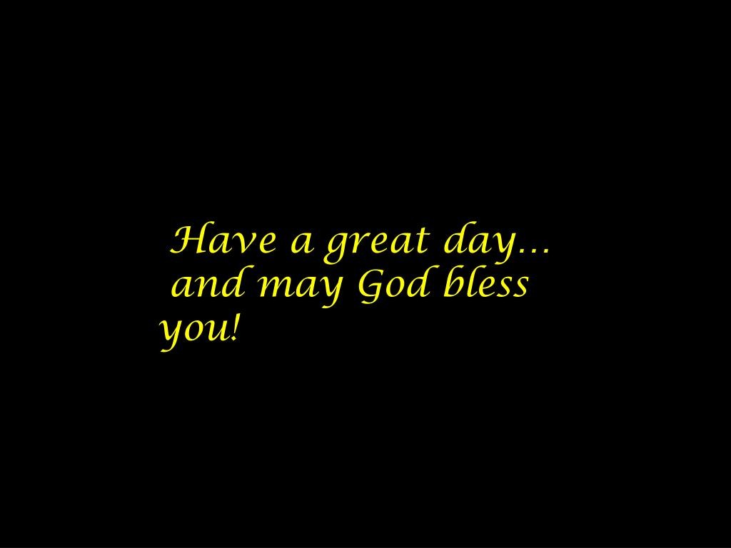 Have a great day…