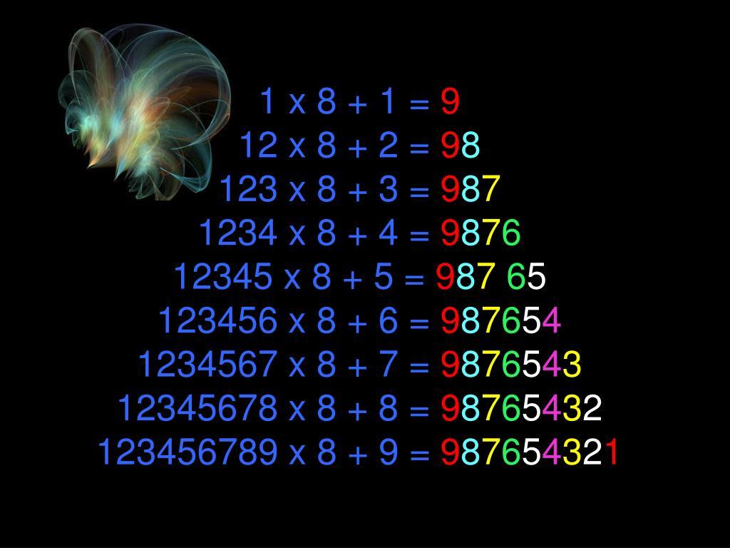 1 x 8 + 1 =