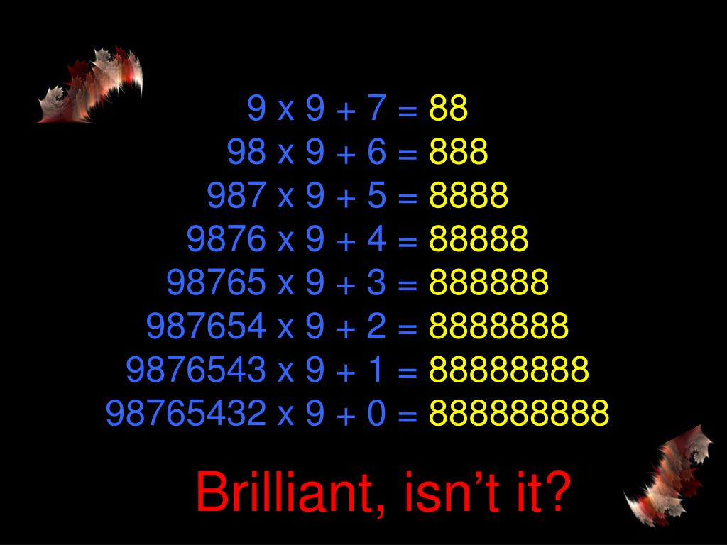 9 x 9 + 7 =