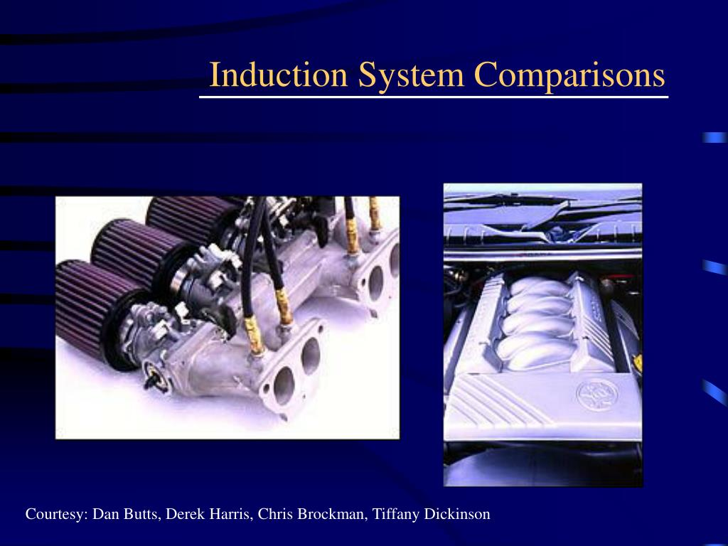 Induction System Comparisons