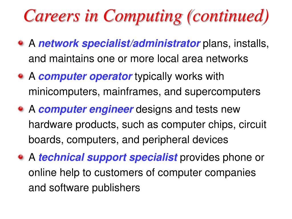 Careers in Computing (continued)
