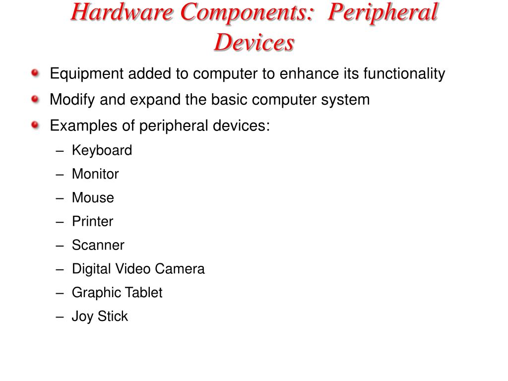 Hardware Components:  Peripheral Devices