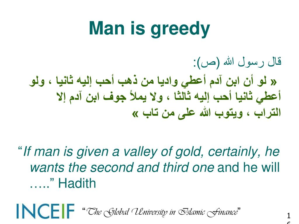 Man is greedy