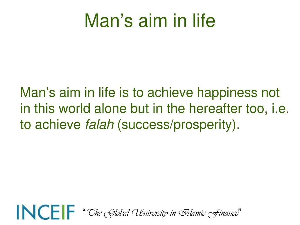 Man's aim in life
