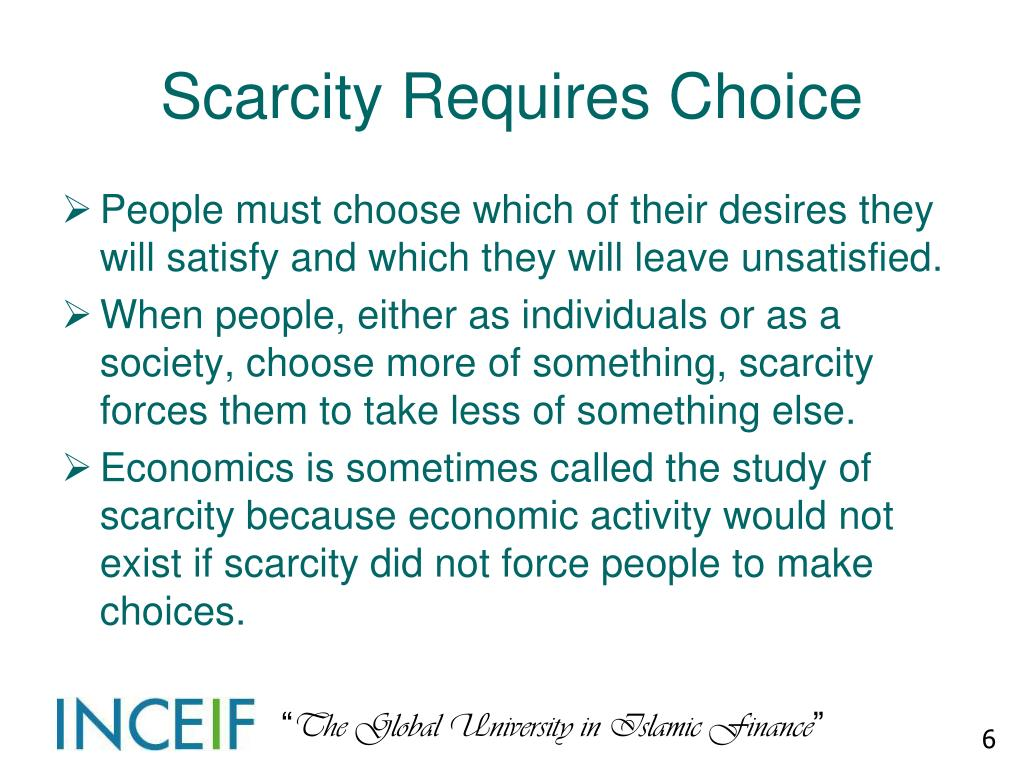 Scarcity Requires Choice