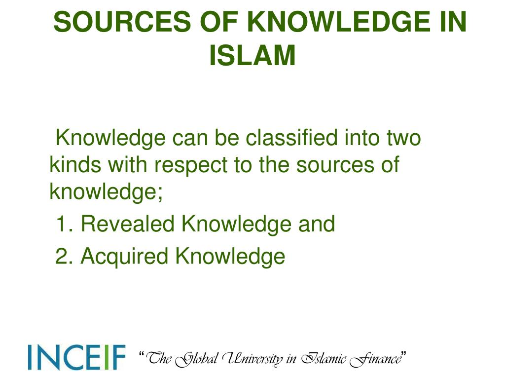 SOURCES OF KNOWLEDGE IN ISLAM