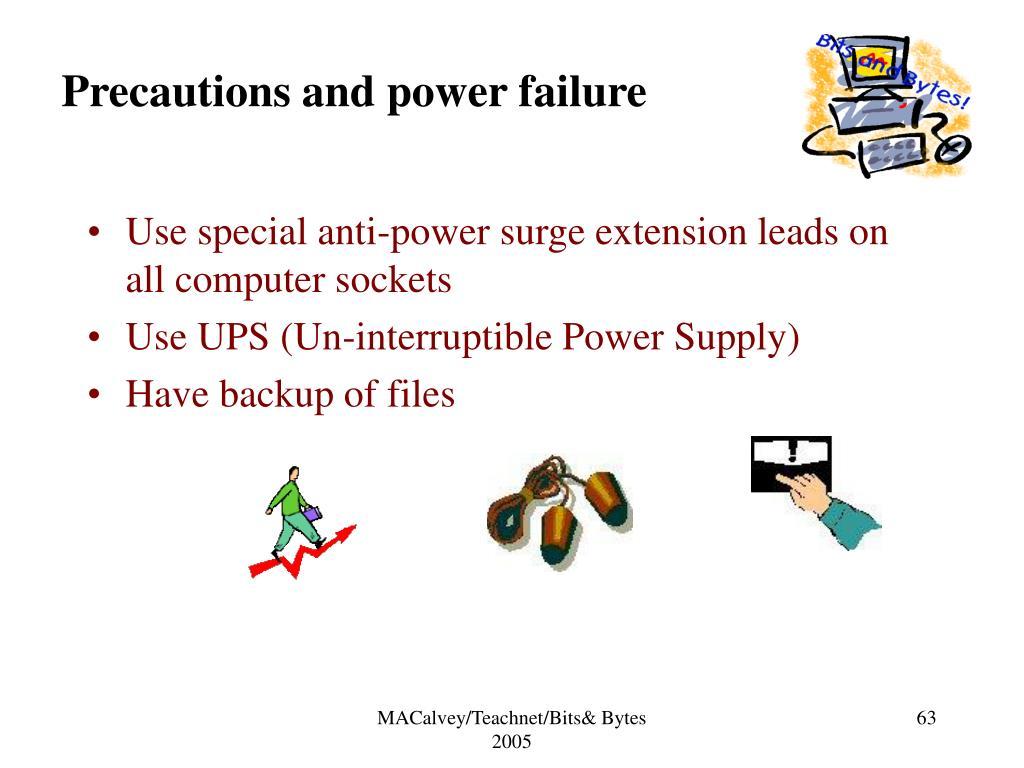 Precautions and power failure