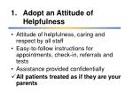 1 adopt an attitude of helpfulness