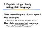 2 explain things clearly using plain language