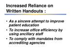 increased reliance on written handouts