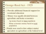 george reed act 1929