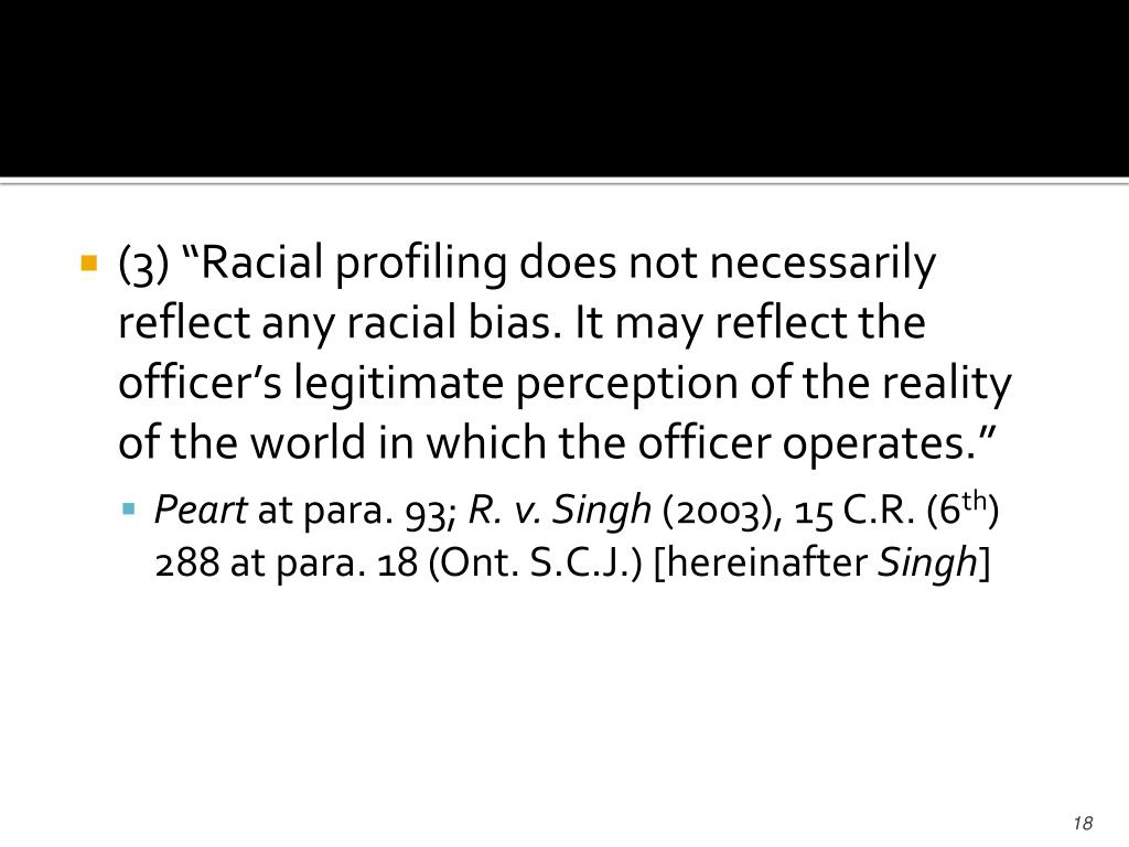 "(3) ""Racial profiling does not necessarily reflect any racial bias. It may reflect the officer's legitimate perception of the reality of the world in which the officer operates."""