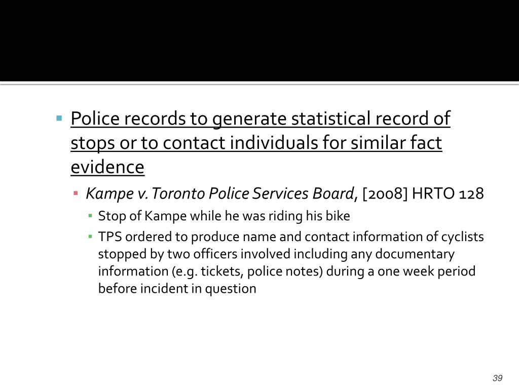 Police records to generate statistical record of stops or to contact individuals for similar fact evidence