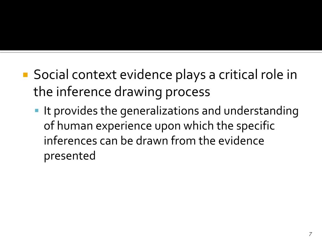 Social context evidence plays a critical role in the inference drawing process