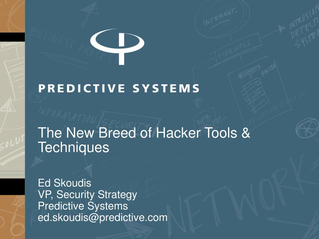 The New Breed of Hacker Tools & Techniques