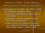 return of indian treaty making implications for federal legislation34
