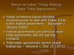 return of indian treaty making state tribal agreements
