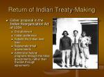 return of indian treaty making