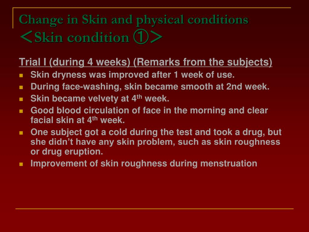 Change in Skin and physical conditions