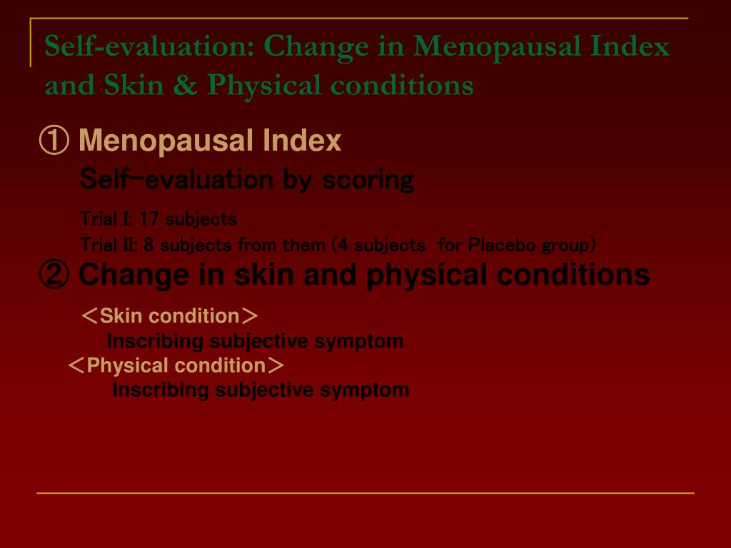 Self-evaluation: Change in Menopausal Index and Skin & Physical conditions