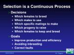 selection is a continuous process