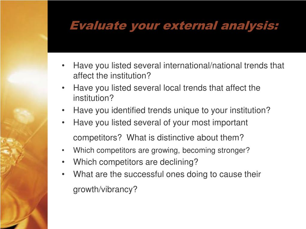Evaluate your external analysis: