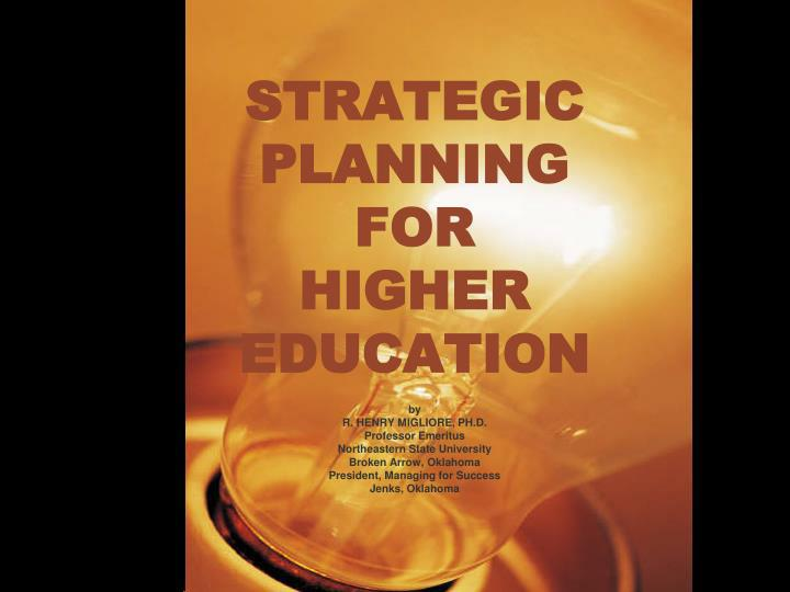 Strategic planning for higher education l.jpg