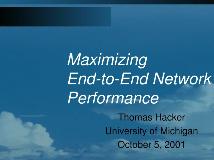Maximizing end to end network performance