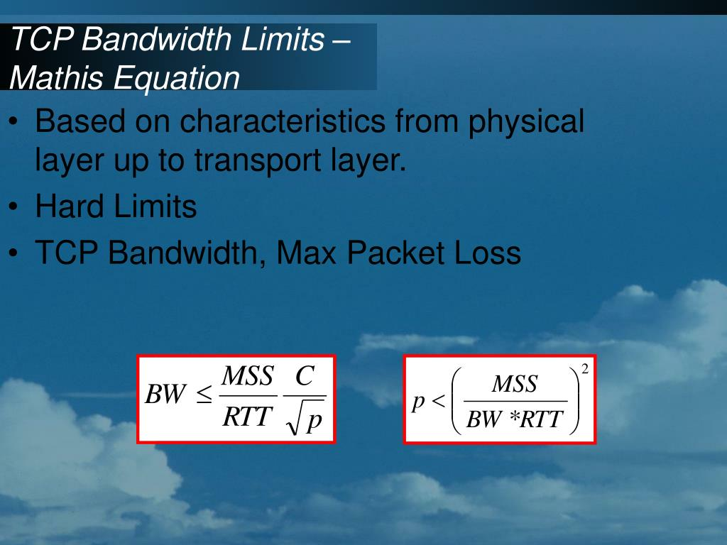 TCP Bandwidth Limits – Mathis Equation