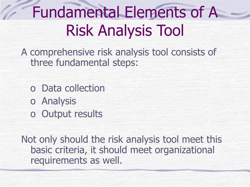 Fundamental Elements of A Risk Analysis Tool