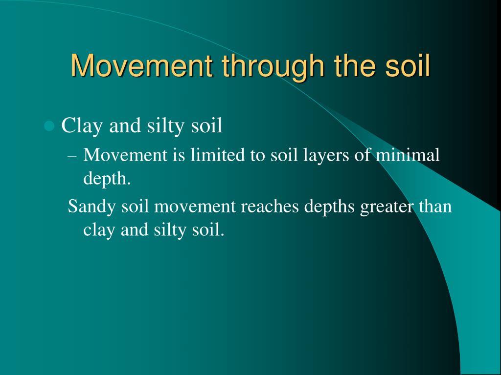 Movement through the soil