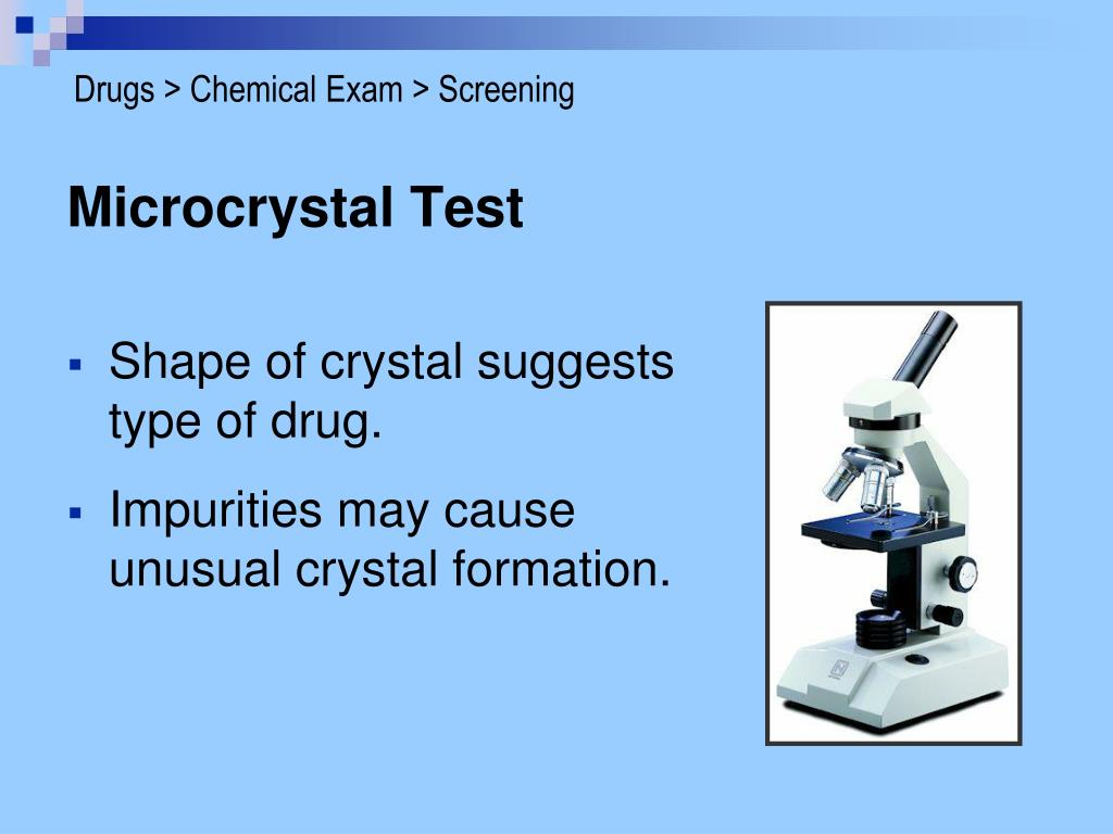Drugs > Chemical Exam > Screening
