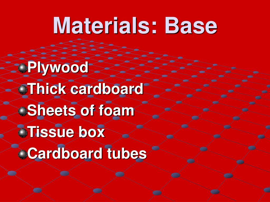 Materials: Base