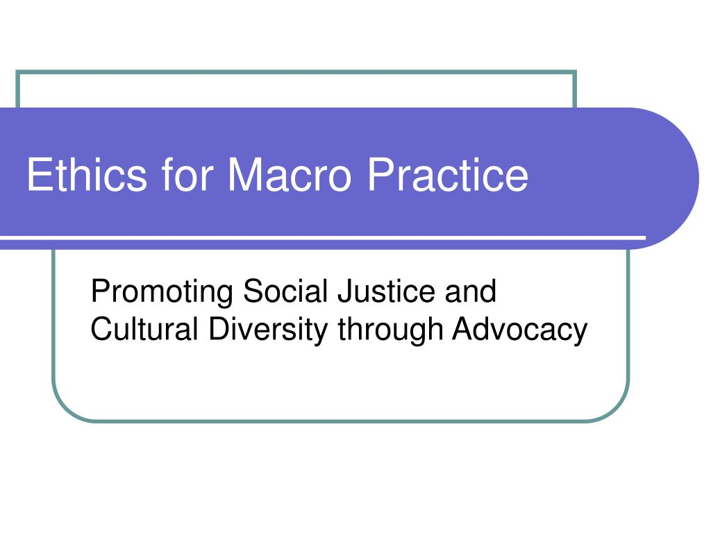 ethics for macro practice