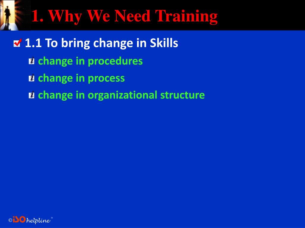 1. Why We Need Training